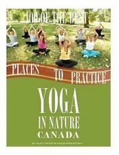 NEW 100 of the Best Places to Practice Yoga In Nature Canada by Alex Trost