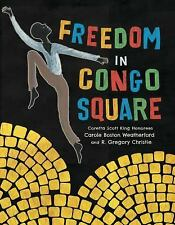 Freedom in Congo Square: By Boston Weatherford, Carole