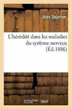 L' Heredite Dans les Maladies du Systeme Nerveux by Dejerine-J (2016, Paperback)