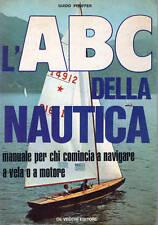 abc della nautica per navigare a vela o a motore - 1972