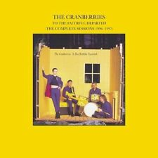 THE CRANBERRIES To The Faithful Departed (Complete Sessions 1996-1997) CD NEW