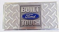 Built Ford Tough Front or Rear Bumper license Plate Metal Embossed Sign tag NEW