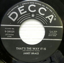 JANET BRACE That's The Way It Is / If You Knew 45 Pop DECCA #521