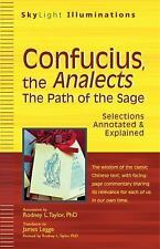 Confucius, the Analects: The Path of the Sage_Selections Annotated & Explained
