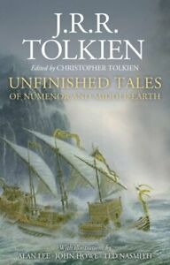 Unfinished Tales Illustrated Edition by J R R Tolkien: New