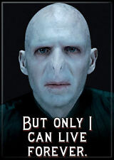 "Harry Potter Photo Quality Magnet: Lord Voldemort ""But Only I Can Live Forever"""