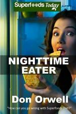 Nighttime Eater: How to manage Nighttime Eating and Binge Eating Disorders with