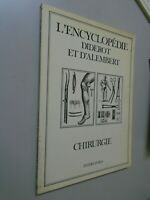 L encyclopédie Diderot et d Alembert - Chirurgie - 1990 - Ed Inter-Livres