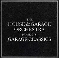 The House And Garage Orchestra - Garage Classics (NEW CD)