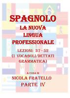 Spagnolo. La nuova lingua professionaleIV-Nicola Fratello,  2019,  Youcanprint-P