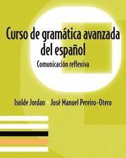 Curso de gramatica avanzada del español: Comunicacion reflexiva by
