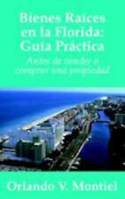 Bienes Raices en la Florida : Guia Practi by Orlando Montiel (2005, Paperback)