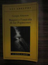 G. SIMENON,MAIGRET E L`OMICIDA DI RUE POPINCOURT, GLI ADELPHI, 2011 - A9
