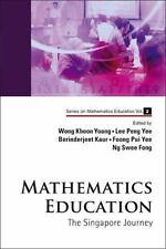 Mathematics Education : The Singapore Journey by Khoon Yoong Wong (2009,...