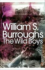 The Wild Boys: A Book of the Dead (Penguin Modern Classics) by William S Burroug