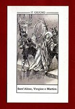 SANTINO Sant'Alène , Vergine e Martire   IMAGE PIEUSE - HOLY CARD-  Heiligenbild