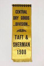 Vintage 1908 Taft/Sherman Central Dry Goods Division Campaign Ribbon Pin GOP