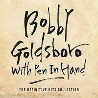 Bobby Goldsboro - With Pen In Hand - Definitive Hits Collection (NEW 2CD)