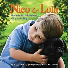 Nico & Lola: Kindness Shared Between a Boy and a Dog-ExLibrary