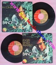 LP 45 7'' AL BANO CARRISI In controluce Angeli senza paradiso 1974 no cd mc vhs
