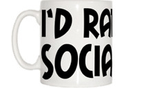 I'd Rather Be Socializing Mug