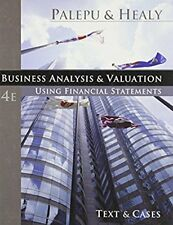 Business Analysis and Valuation: Using Financial Statements, Text and Cases (w..