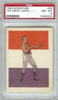 John L Sullivan 1956 Gum Adventure Vintage Boxing Card Graded PSA NM-MT 8 #76