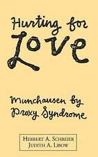 NEW Hurting for Love: Munchausen by Proxy Syndrome by Herbert A. Schreier