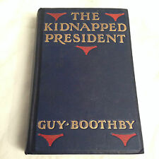 Guy Boothby - The Kidnapped President - 1st/1st Ward Lock 1902 - Joseph Conrad
