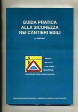 GUIDA PRATICA ALLA SICUREZZA NEI CANTIERI EDILI # Provincia di Mantova 2003