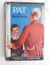 Stella Austin - Pat: A Story for Boys and Girls  HB/DJ - Wells Gardiner