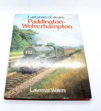 The Last Years of Steam: Paddington to Wolverhampton by Laurence Waters B12