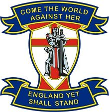 "ENGLAND CAR STICKER ""Come The World Against Her England Yet Shall Stand"""
