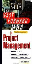 The Fast Forward MBA in Project Management: Quick Tips, Speedy Solutions, and Cu