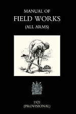 Manual of Field Works (all Arms) 1921 by War Office Novemebr 1921 (Paperback,...