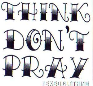 Hexed - Think Don't Pray Sticker