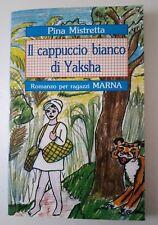 Il cappuccio bianco di Yaksha Pina Mistretta 2001