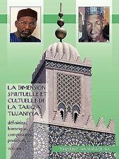 La Dimension Spirituelle et Cultuelle de la Tariqa Tijjaniyya : : DéFinition,...