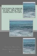 English Grammar in Use - Practice Exercises: Tenses by Leszek Smutek (2012,...
