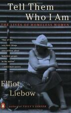 Tell Them Who I Am: The Lives of Homeless Women, Liebow, Elliot, Good Condition,