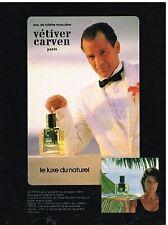 """Publicité Advertising 1984 Eau de Toilette pour homme """"Vetiver"""" par Carven"""