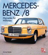 Mercedes Benz /8 Strich 8 w114 w115 Buch Prachtband Michael Rohde Book NEU 2016