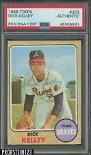 1968 Topps #203 Dick Kelley Signed AUTO Atlanta Braves PSA/DNA Authentic
