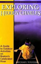Exploring: Exploring the Hidden Charles : A Guide to Outdoor Activities on...