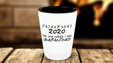 Quarantine Fathers Day 2020 Shot Glass Friends Dad Gift The One Where Lockdown