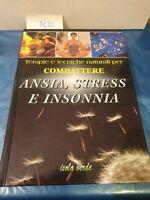 Terapie e tecniche naturali per combattere ansia stress e insonnia