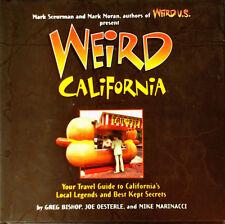 WEIRD CALIFORNIA - TRAVEL GUIDE TO CALIF. LOCAL LEGENDS - HARDBACK WITH DJ - 1P