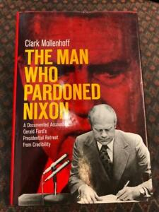 The Man Who Pardoned Nixon Hardcover Book Clark Mollenhoff History Gerald R Ford
