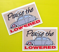 VW Retro vintage style 'PRAISE THE LOWERED' Stickers x2 Decals early Beetle