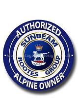 SUNBEAM ALPINE AUTHORIZED OWNER ROUND METAL SIGN.CLASSIC SUNBEAM SPORTS CARS.